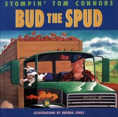 'Bud the Spud' by Stompin' Tom Connors -illustrations by Brenda Jones Canadian Culture, Canadian History, In Memorium, Love My Kids, Prince Edward Island, Anne Of Green Gables, Sweet Memories, My Childhood, Social Studies