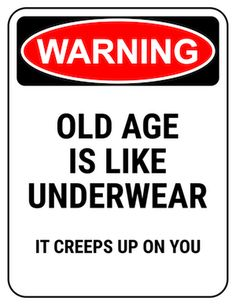Birth Day QUOTATION Image : Quotes about Birthday Description funny safety sign warning old age creeps up like underwear Sharing is Caring Hey can you Share this Quote ! Funny 50th Birthday Quotes, 50th Birthday Gag Gifts, Birthday Messages, 60th Birthday Party, Happy Birthday Wishes, Birthday Jokes, Birthday Congratulations, 65th Birthday Party Ideas, 50th Party