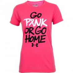 Image Detail for - Under Armour Go Pink or Go Home Tee Lady ...  Bought mine at Hibbett's in Mt.Vernon