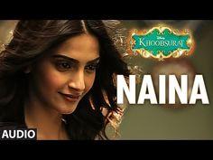 'Naina' Full AUDIO Song   Sonam Kapoor, Fawad Khan, Sona Mohapatra   Amaal Mallik   Khoobsurat - YouTube