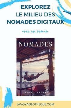 Nomades, un roman de Nina Landes pour infiltrer le milieu des nomades digitaux Police Poster, Roman, Explorer, Digital Nomad, Road Trip, Articles, Books, Middle, Life