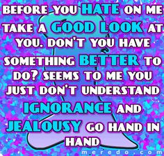 hater quotes | Myspace Graphics > Quotes > before you hate Graphic