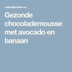 Gezonde chocolademousse met avocado en banaan