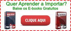 Aprenda a importar com os ebooks gratuitos do curso Importador Profissional!