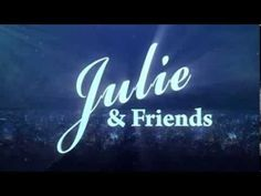 Julie & Friends (New Intro)