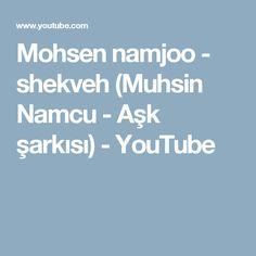Mohsen namjoo - shekveh  (Muhsin Namcu - Aşk şarkısı) - YouTube
