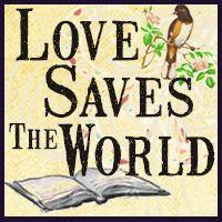 Love Saves The World