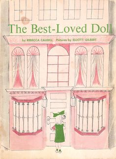 The Best Loved Doll- I got a copy for Christmas from my husband.  My favorite book when I was little.
