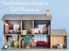 Everything you need to know about collecting dollhouses.