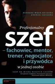 ebook Profesjonalny szef - fachowiec, mentor, trener, negocjator i przywódca w jednej osobie