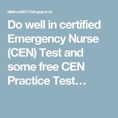 Do well in certified Emergency Nurse (CEN) Test and some free CEN Practice Test - ALL About Cars,Horoscope,Movies,Sports Critical Care Nursing, Nursing Career, Nursing Tips, Nursing Programs, Travel Nursing, Nursing Certifications, Icu Rn, Trauma Nurse, Nursing School Prerequisites