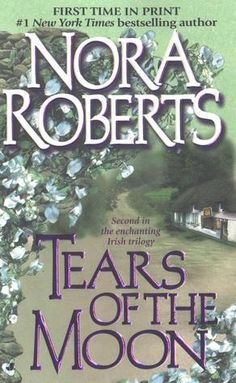'Tears of the Moon' The second in the Gallaghers of Ardmore trilogy. I cannot put her books down!