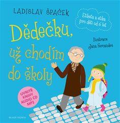 Dědečku, už chodím do školy - Ladislav Špaček   Kosmas.cz - internetové knihkupectví