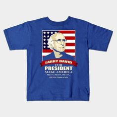 Larry David For President Young T-Shirt