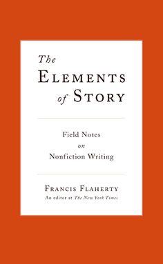 """A splendid book for journalists (new or old), fiction writers, essayists, and critics. But it could also be of great use to the intelligent common reader, the man or woman who wonders why it's impossible to finish reading certain stories and why others carry the reader in a vivid rush to the end.""  —Pete Hamill, author of A Drinking Life   In the spirit of Strunk and White's classic The Elements of Style, comes The Elements of Story, by Francis Flaherty, longtime story editor at The New…"