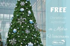 Free Christmas Activities in Metro Vancouver 2017 including Surrey, Langley, Richmond, New Westminster, and the North Shore. Free and festive events and attractions.