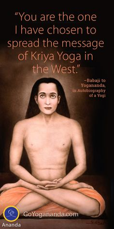 """Babaji told Yogananda: """"You are the one I have chosen to spread the message of Kriya Yoga in the West."""" Learn more during 7 days of spiritual transformation exploring the life changing teachings of """"Autobiography of a Yogi."""""""