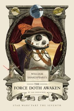 """Behold BB-8 droid in Shakespeare-era garb! The Star Wars parody series continue with """"William Shakespeare's The Force Doth Awaken -- Star Wars Part the Seventh"""" by Ian Doescher."""