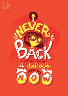 Artist Credit: Risa Rodil // Ingenious Graphic Renderings of Quotes from Pixar Movies // Incredibles / quote & I never look back darling, it distracts from the now& Edna / poster layout design inspiration / entertainment and movie design / illustrator Pixar Quotes, Disney Quotes, Movie Quotes, Life Quotes, Disney Posters, Disney Facts, Quotes Quotes, Disney Love, Disney Magic