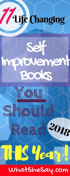 11 Life-Changing Self Improvement Books for Women You Should Read This Year To Enhance Your Life and Relationships - We've put together a powerful list of 11 of the best self improvement books to help you transform your life. Click the link to learn more. Start working now to make this year better than the last.