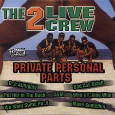 2 Live Crew Private Personal Parts