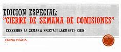 """Edición especial- """"CIERRE DE SEMANA DE COMISIONES"""""""