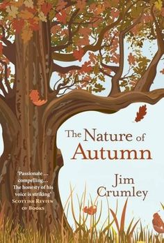 The Nature of Autumn by Jim Crumley https://www.amazon.co.uk/dp/1910192465/ref=cm_sw_r_pi_dp_x_zZJLyb5NFCHPJ