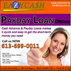 Eazy Cash Provides Payday loans, car title loans and Check cashing , Gold buying for Ottawa , Ontario at 1356, Clyde Ave, Ottawa On K2C3Z4, or call us at    613-699-0011