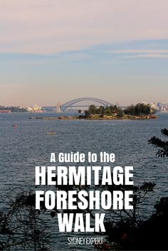 The Hermitage Foreshore walk is a short 2km walk along the Eastern shore of Sydney Harbour