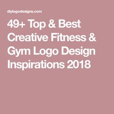 49+ Top & Best Creative Fitness & Gym Logo Design Inspirations 2018