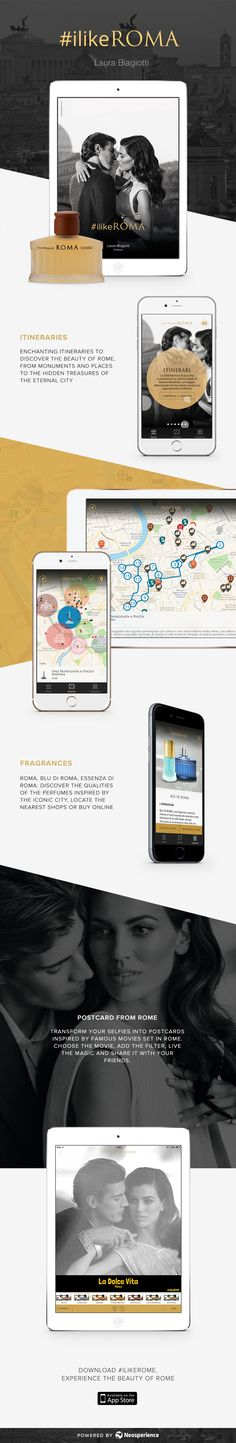 Laura Biagiotti Roma, powered by Neosperience, is the perfect app to discover the hidden beauty of the Eternal City. Get inspired by the iconic city, share your experience and find the nearest store to buy your favorite fragrance.