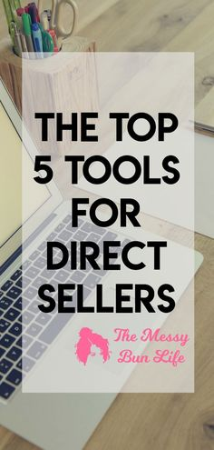 The Top 5 Tools for Direct Sellers #directsales #paisleyraye