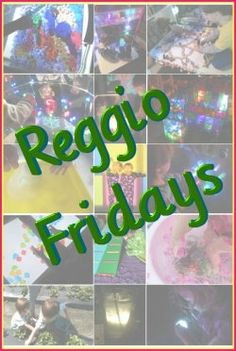Reggio Fridays  -- Add links to your Reggio Emilia inspired  play and learning blog posts
