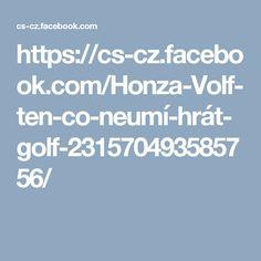 https://cs-cz.facebook.com/Honza-Volf-ten-co-neumí-hrát-golf-231570493585756/