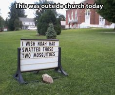 These clever church signs are so funny, it would be a sin NOT to laugh along with them. Besides, just look at a platypus -- God has a sense of humor! Funny Shit, The Funny, Funny Memes, Funny Stuff, Hilarious Sayings, 9gag Funny, Funny Pranks, Memes Humor, Funny Videos