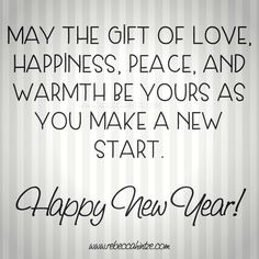 May the #gift of #love, #happiness, #peace, and warmth be yours as you make a new start. #HappyNewYear! #RebeccaHintze