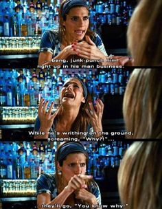 One of my favorite movie lines ever! For my sis..