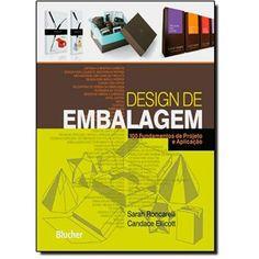 Design de Embalagem: 100 Fundamentos de Projeto e Aplicação