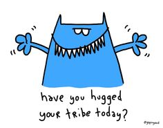 have you hugged
