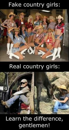 "I hate when the guys fall for the ""County Girls"" Ugggggg. It's just stupid.  I was raised in the country,  been a country girl my whole life,  don't let my makeup and perfume fool you."