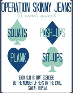 This is great! Have a deck of cards. The suit is the exercise you do the number is the number of reps you do!