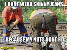 Not a skinny jeans fan…HAHA I Can't stop laughing! OH MY GOSH!