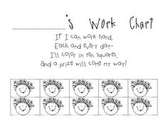 Work chart for students who have trouble finishing work.. I've tried something like this before but I spelled out the word GRANOLA because one of my children asked me everyday if he could have my granola bar. When he colored in ALL of the letters, he got... a granola bar :)