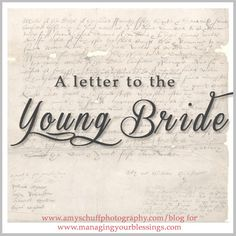 A Letter to the Young Bride :: ManagingYourBlessings.com