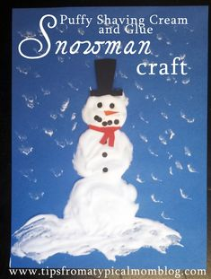 Puffy Shaving Cream and Glue Snowman Craft - Tips from a Typical Mom -elmers glue -shaving cream -construction paper for cutting out nose, mouth, eyes, scarf, hat