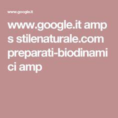 www.google.it amp s stilenaturale.com preparati-biodinamici amp