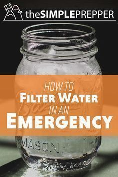 Learn the BEST 4 methods to filter water in an emergency! #WaterFilter #Prepper #DIY #Survival #prepperdiy #prepperdiyprojects
