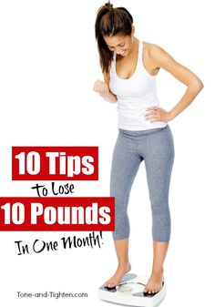 "10 Tips To Lose 10 Pounds In One Month - dietandskinhelp.org - Workouts, healthy recipes, motivation, tips, and advice all right to your inbox! Subscribe to Tone-and-Tighten.com RIGHT HERE and get our FREE ""Beginner's Guide To Weight Loss"" ebook!  We've a"