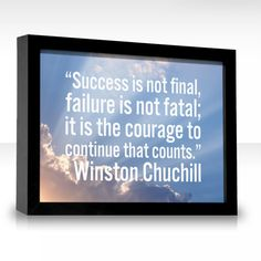 """Quote by Winston Chuchill: """"Success is not final, failure is ..."""" (8/12)"""