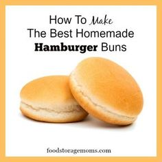 How To Make The Best Homemade Hamburger Buns | by FoodStorageMoms.com